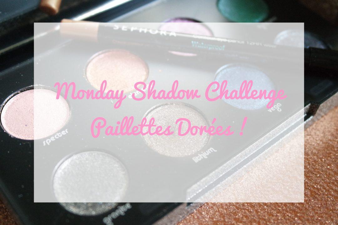monday shadow challenge paillettes dorées