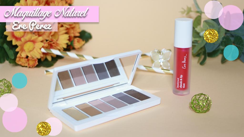 maquillage naturel Ere perez